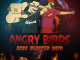 Ecko, Blunted Vato – Angry Birds