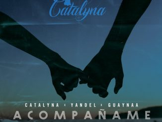 Catalyna Ft. Yandel, Guaynaa – Acompañame