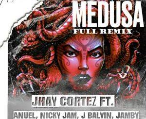 Jhay Cortez Ft. Anuel AA, J Balvin, Tempo, Nicky Jam, Jamby El Favo - Medusa Remix