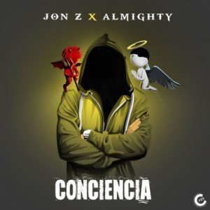 Jon Z - Conciencia Ft. Almighty