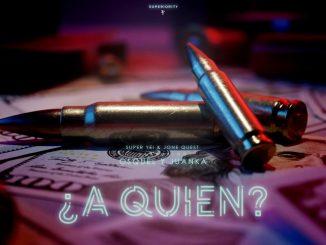 Juanka - A Quien ft. Osquel
