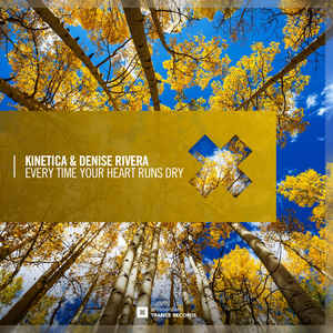 Kinetica & Denise Rivera - Every Time Your Heart Runs Dry (Amsterdam Trance) Extended