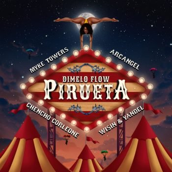 Arcangel ft Chencho ft Wisin & Yandel ft Myke Towers - Pirueta