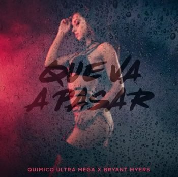 Quimico Ultra Mega ft Bryant Myers - Que Va A Pasar