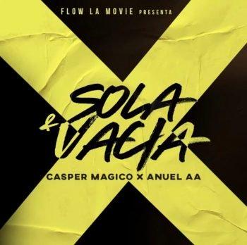 Casper ft Anuel AA - Sola y Vacía