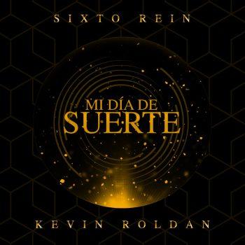 Sixto Rein ft Kevin Roldan - Mi Día de la Suerte