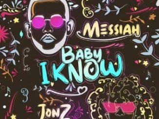 Messiah ft Jon-Z - Baby I Know