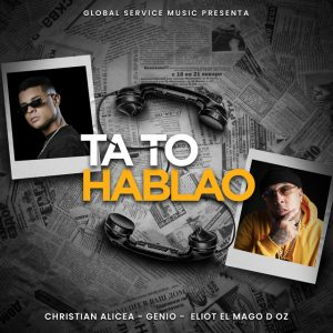 Christian Alicea Ft. Genio, Eliot El Mago D Oz - Ta To Hablao