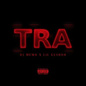 DJ Memo Ft. Lil Kushhh - Tra