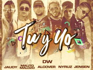 DW, Malito Malozo, Jaudy, Dimelo Cachai, Alcover, Nyruz, Jensen – Tu y Yo