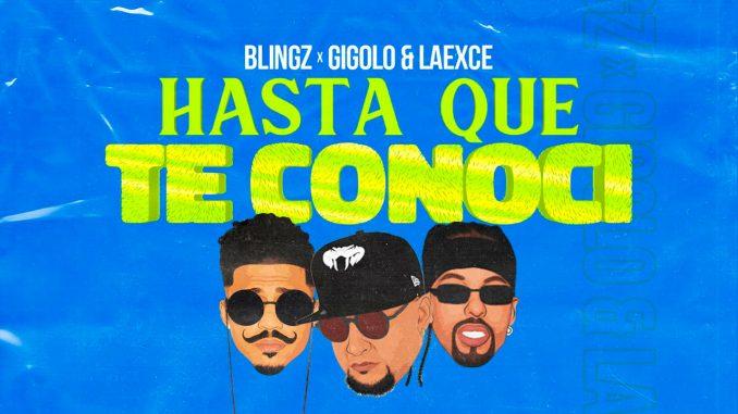 Gigolo, Laexce, Blingz – Hasta Que Te Conoci