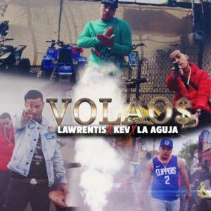 Lawrentis Santana Ft. Kev, La Aguja - Volao$