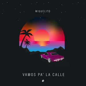 Miguelito - Vamos Pa La Calle