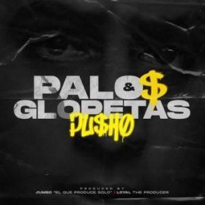 Pusho - Palos Y Glopetas