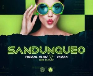 Trebol Clan Ft. Yazza - Sandungueo