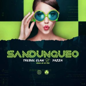 Trebol Clan Ft. Yazza - Sandungueo