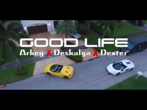 Arkey Wayne Ft. Deskalga, Dex La Murda - Good Life