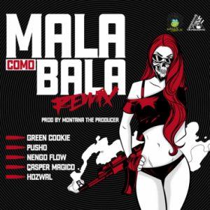 Green Cookie Ft. Pusho, Ñengo Flow, Casper Magico, Hozwal - Mala Como Bala Remix