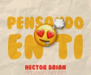 Hector Brian - Pensando En Ti