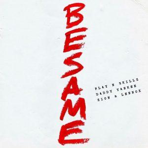 Play-N-Skillz Ft. Daddy Yankee, Zion Y Lennox - Besame