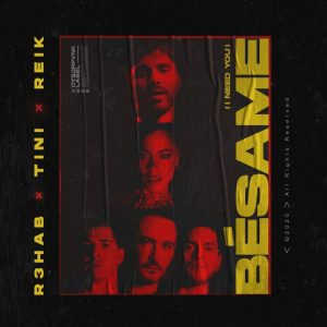 R3HAB Ft. Tini, Reik - Bésame, I Need You