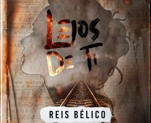 Reis Belico - Lejos De Ti