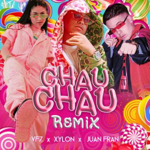 Xylon Ft. VF7, Juanfran - Chau Chau Remix