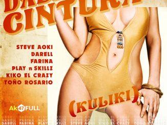 Darell, Farina, Play-N-Skillz, Steve Aoki, Kiko el Crazy, Toño Rosario – DALE CINTURA (Kuliki)