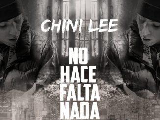 Chini Lee – No Hace Falta Nada