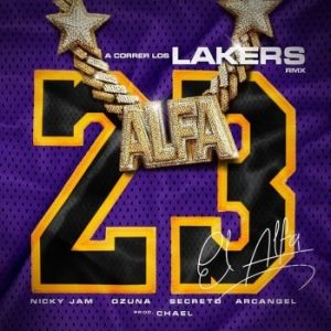 El Alfa Ft. Nicky Jam, Ozuna, Secreto, Arcangel - A Correr Los Lakers Remix