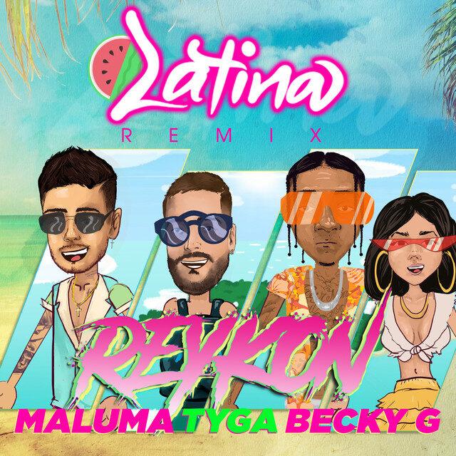 Reykon Ft. Tyga, Becky G & Maluma – Latina (Remix)
